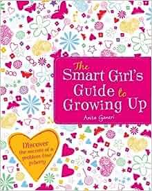 smart girls guide to growing up by anita ganeri